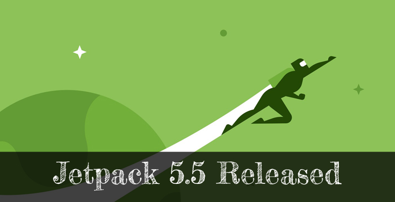 Jetpack 5.5 Released with Major Improvements