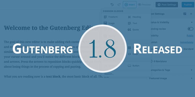 Gutenberg 1.8 – The New Version of Gutenberg Editor