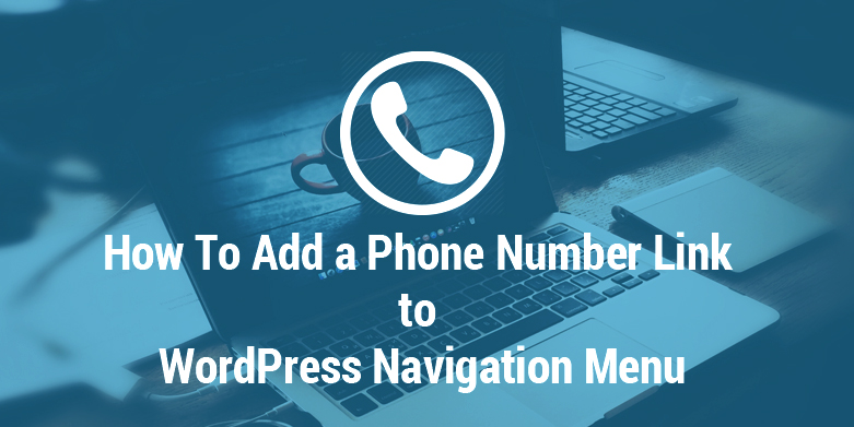 How to add a phone number link to WordPress navigation menu