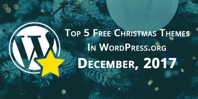 Top 5 Free Christmas Themes in WordPress.org—December 2017
