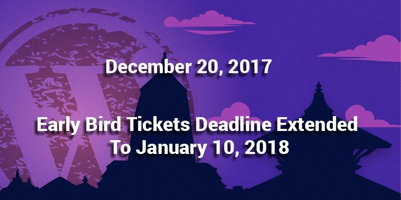 Early Bird Tickets Deadline Extended to January 10, 2018