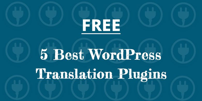 5 Best WordPress Translation Plugins (Free)