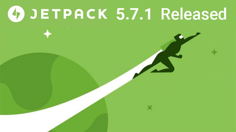 Jetpack 5.7.1 – The new version of Jetpack Released!