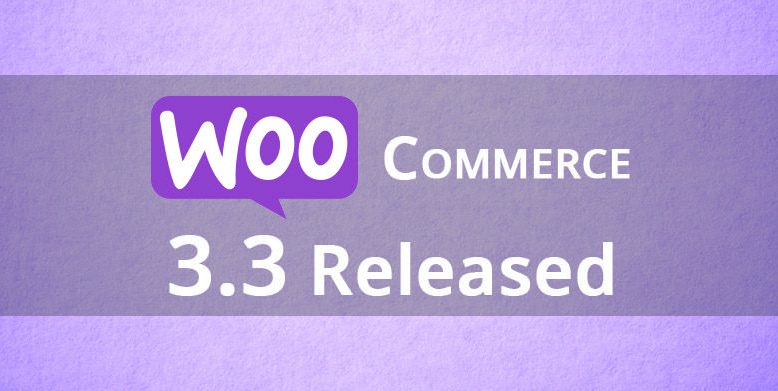 WooCommerce 3.3 Released