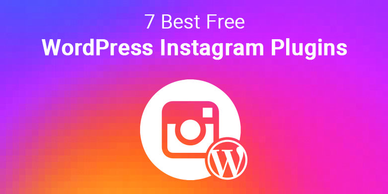 7 Best Free WordPress Instagram Plugins