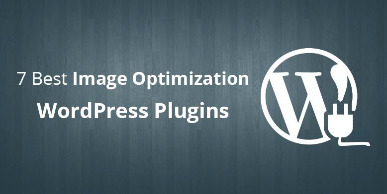 7 Best Image Optimization WordPress Plugins-