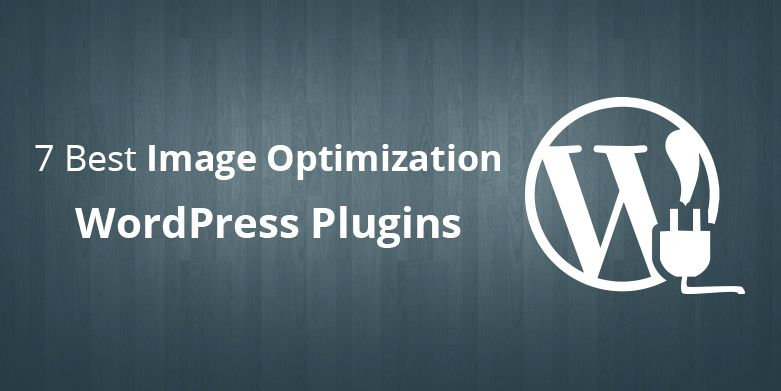 7 Best Image Optimization WordPress Plugins