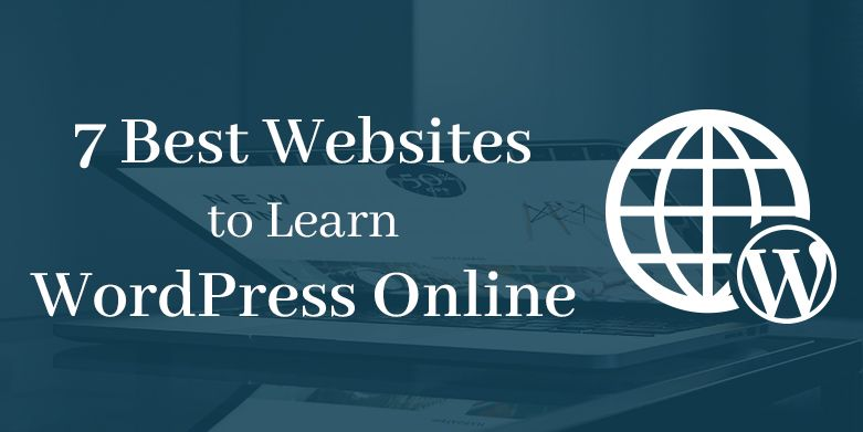 7 Best Websites to Learn WordPress Online