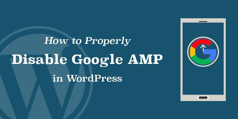 How to Disable Google AMP in WordPress.