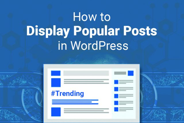 How to Display Popular Posts by Day, Week, Month, or Custom in WordPress