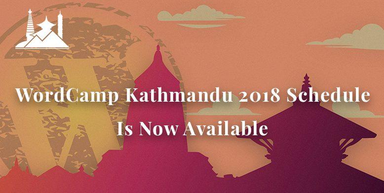 WordCamp Kathmandu 2018 Schedule Is Now Available.