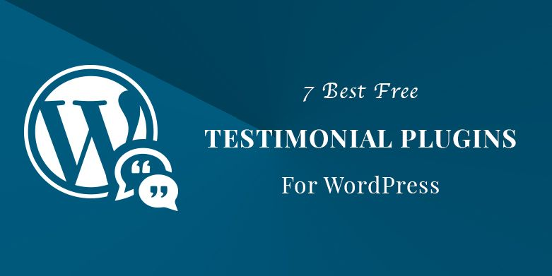 7 Best Free Testimonial Plugins for WordPress