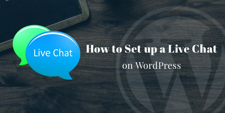 How to Set up a Live Chat on WordPress
