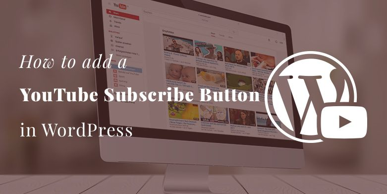 How to add a YouTube Subscribe Button in WordPress