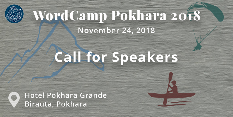 WordCamp Pokhara 2018: Call for Speakers