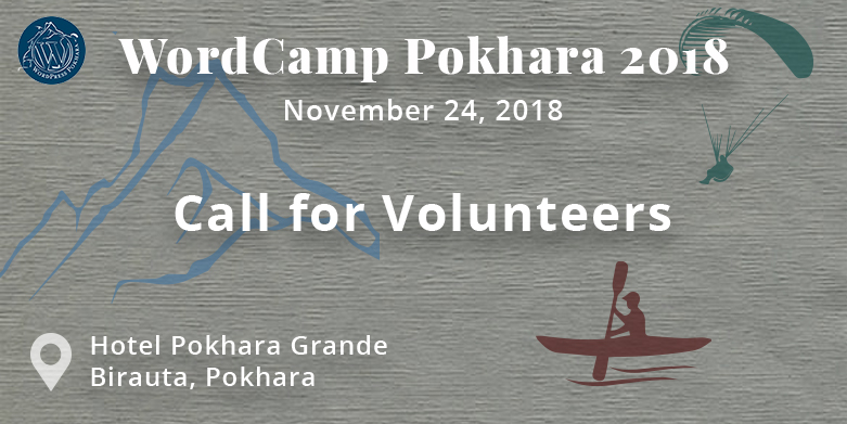 WordCamp Pokhara 2018: Call for Volunteers