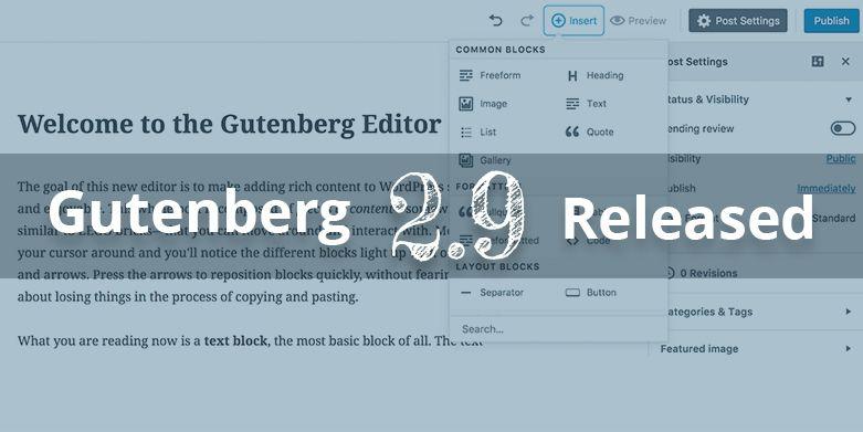 Gutenberg Editor Updates: Gutenberg 2.9