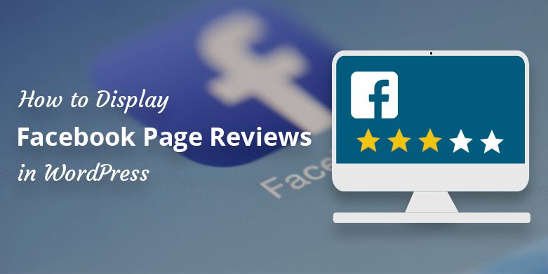 How to Display Facebook Page Reviews in WordPress