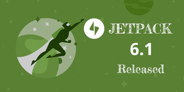Jetpack 6.1 Released with General Maintenance Items