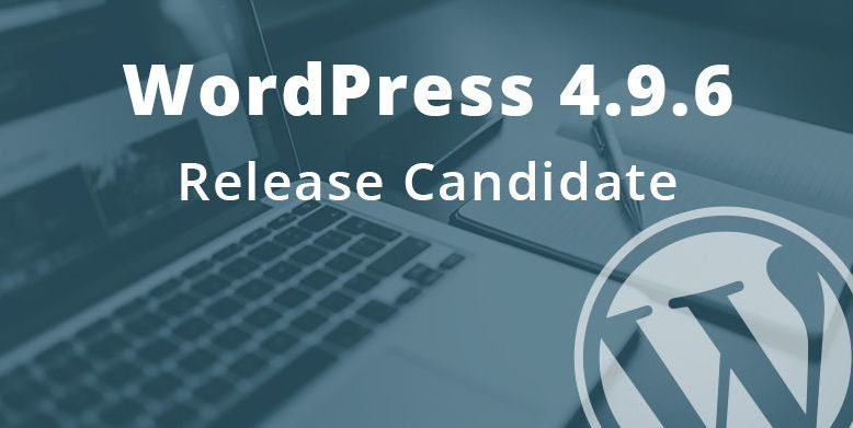 WordPress 4.9.6 Release Candidate