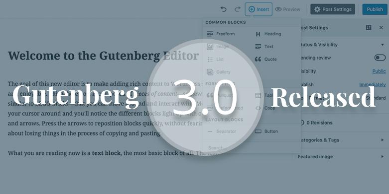 Gutenberg Editor Updates: Gutenberg 3.0 Released | The 30th Gutenberg Update