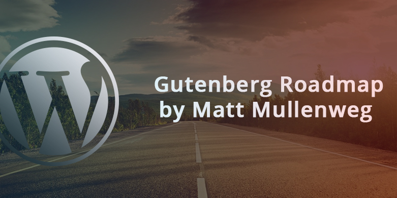 Matt Mullenweg Introduced Gutenberg Roadmap at WCEU 2018