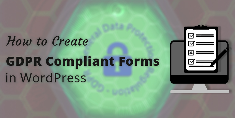 How to Create GDPR Compliant Forms in WordPress