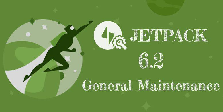 Jetpack 6.2 General Maintenance