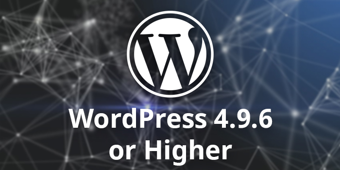 WordPress 4.9.6 or Higher