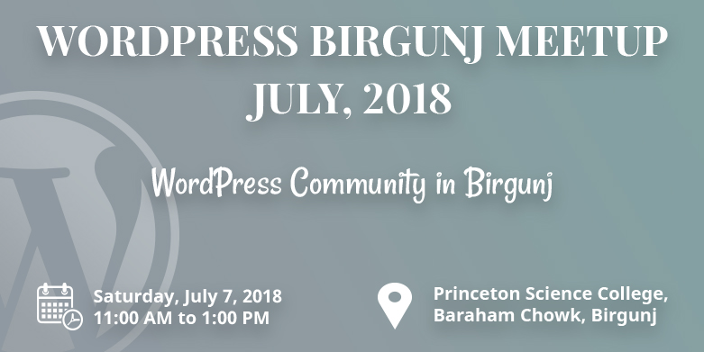 WordPress Birgunj July Meetup 2018 Announced!
