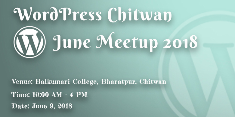 WordPress Chitwan June Meetup 2018 Announced!