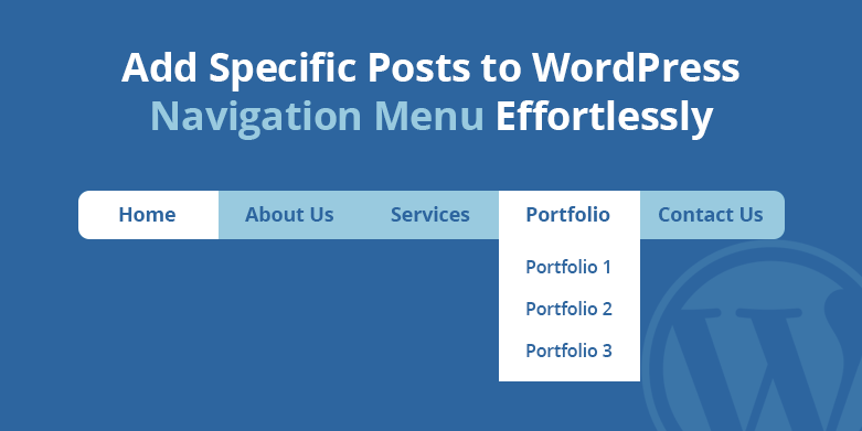 Add Specific Posts to WordPress Navigation Menu