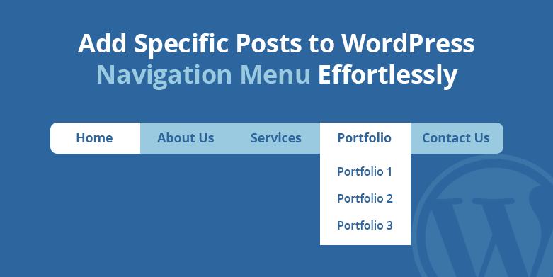 Add Specific Posts to WordPress Navigation Menu