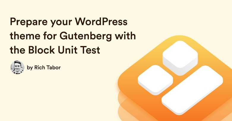 Block Unit Test for Gutenberg Introduced – Let's Prepare for Gutenberg!