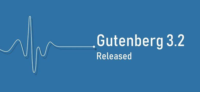 Gutenberg 3.2 released