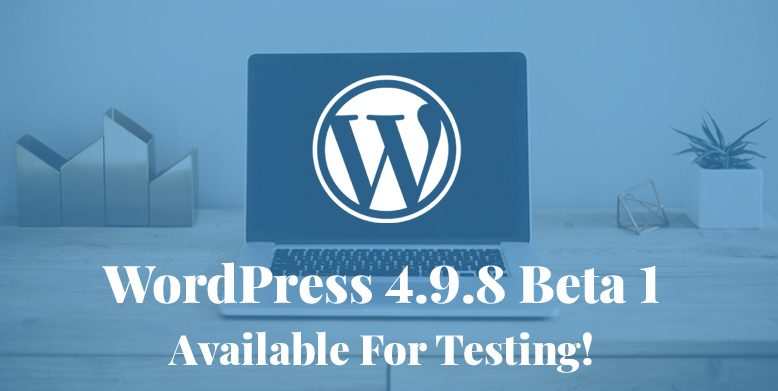 WordPress 4.9.8 Beta 1
