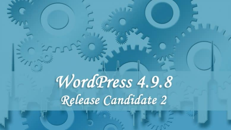 WordPress 4.9.8 Release Candidate 2