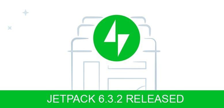 jetpack 6.3.2 released