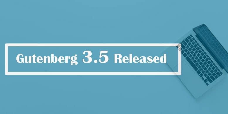 Gutenberg 3.5 Released