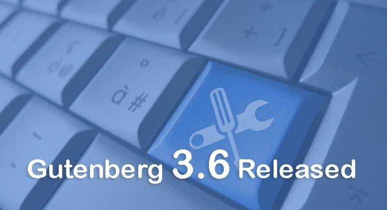 Gutenberg 3.6 Released