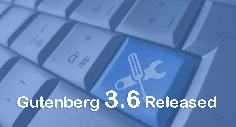 The Gutenberg Editor Updates: Gutenberg 3.6 Released | New Icons for Core Blocks