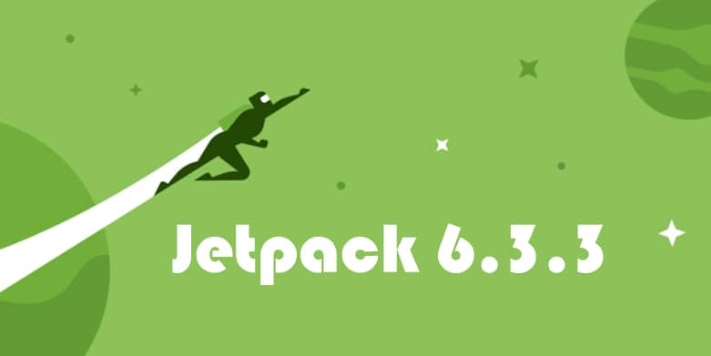 Jetpack Updates: Jetpack 6.3.3 Released!