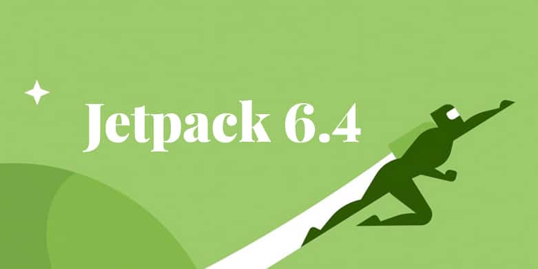 Jetpack 6.4 Released with General Maintenance Items