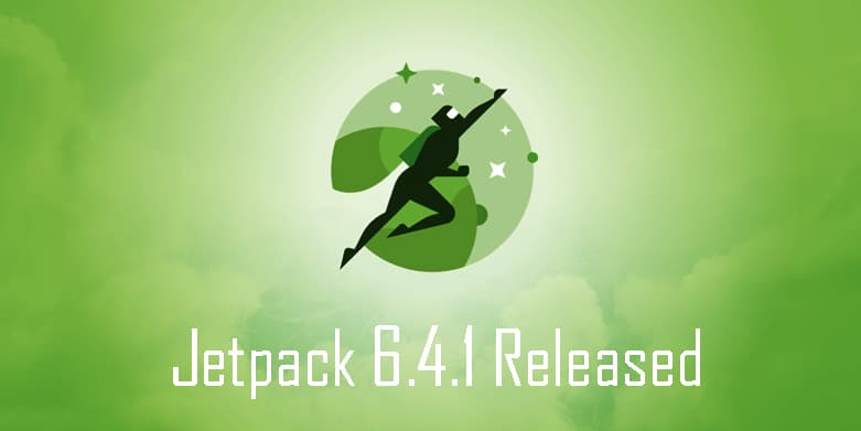 Jetpack Updates: Jetpack 6.4.1 Released