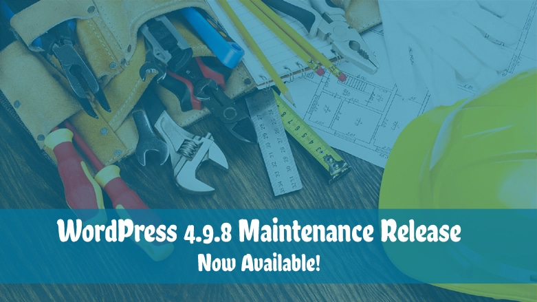 WordPress 4.9.8 Maintenance Release