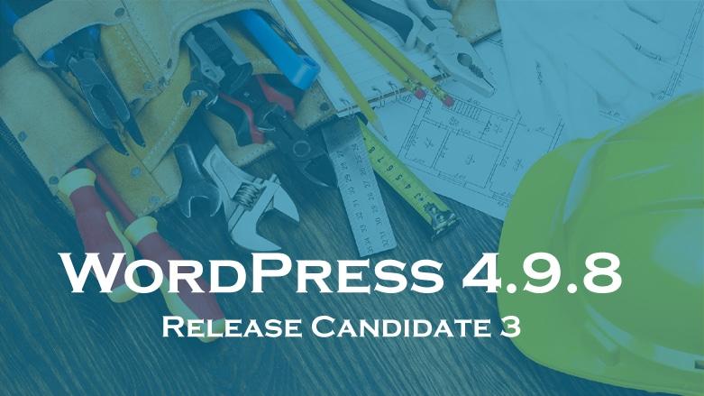 WordPress 4.9.8 Release Candidate 3
