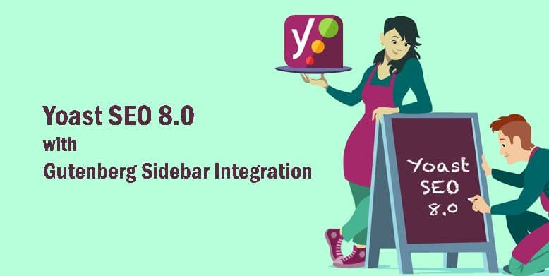 Yoast SEO 8.0 Released with Gutenberg Sidebar Integration