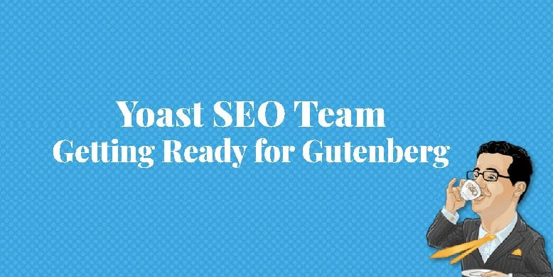 Yoast SEO Getting Ready for Gutenberg