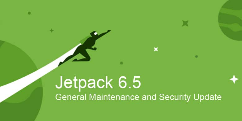 Jetpack Updates: Jetpack 6.5 Released | General Maintenance and Security Update