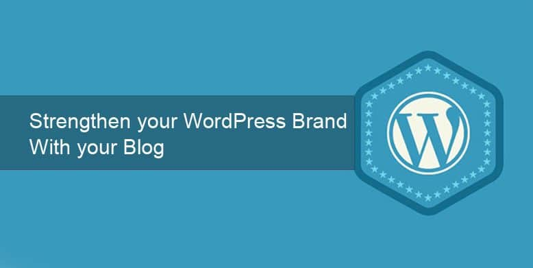 strengthen your wordpress brand with your blog